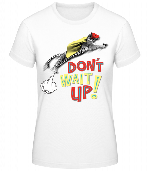 Dont Wait Up - Women's Basic T-Shirt - White - Vorn