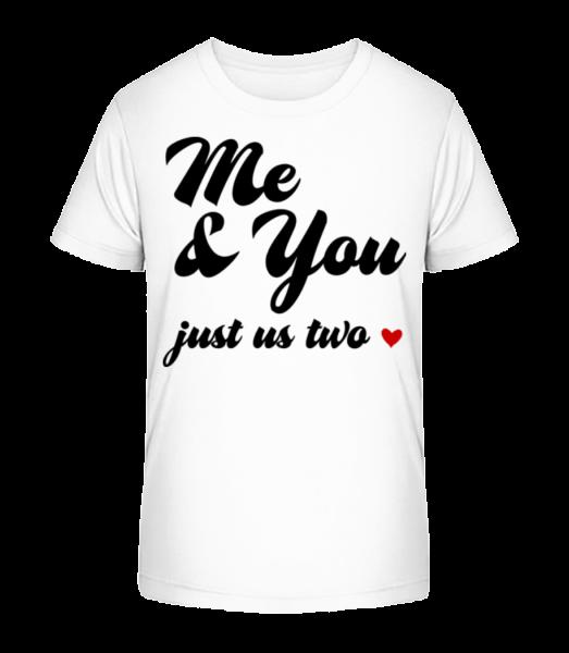Me & You - Just Us Two - Kid's Premium Bio T-Shirt - White - Vorn