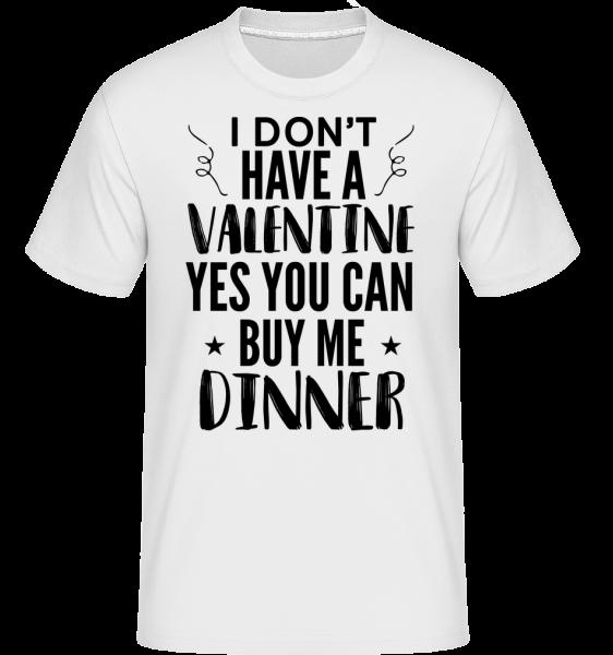 You Can Buy Me Dinner -  Shirtinator Men's T-Shirt - White - Vorn