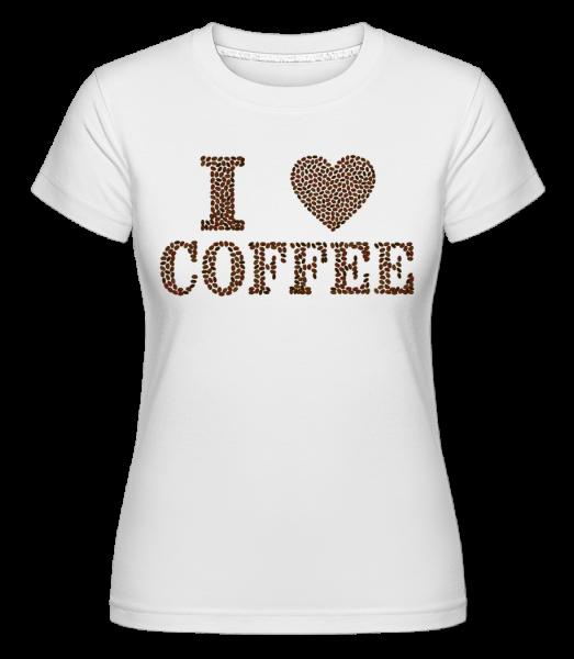 I Love Coffee -  Shirtinator Women's T-Shirt - White - Vorn