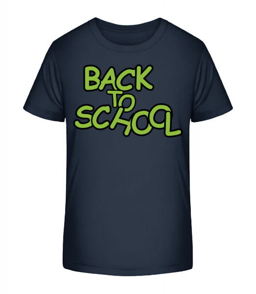 Back To School - Kid's Premium Bio T-Shirt - Navy - Vorn