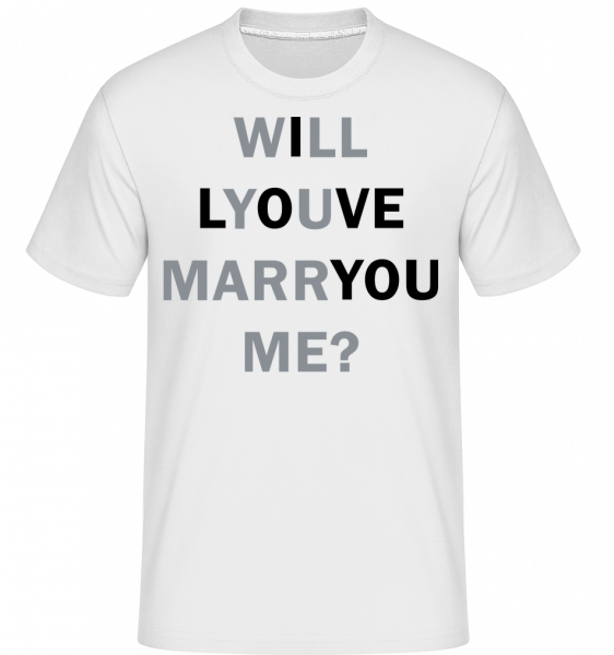 Will You Marry Me I Love You - Shirtinator Men's T-Shirt - White - Vorn