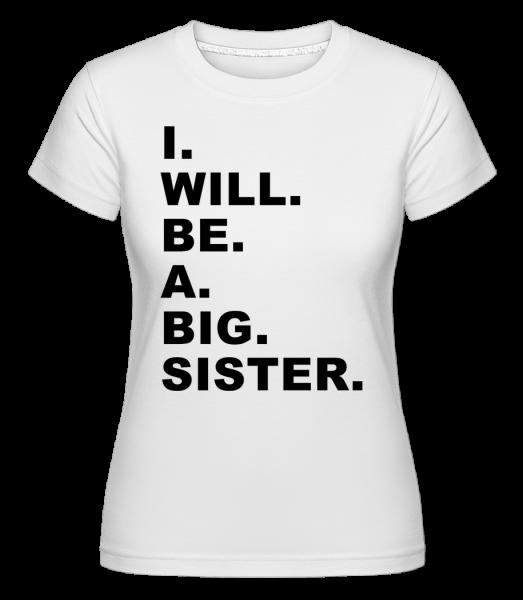 I Will Be A Big Sister -  Shirtinator Women's T-Shirt - White - Vorn