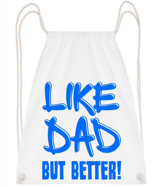 Like Dad, But Better! - Drawstring Backpack - White - Vorn