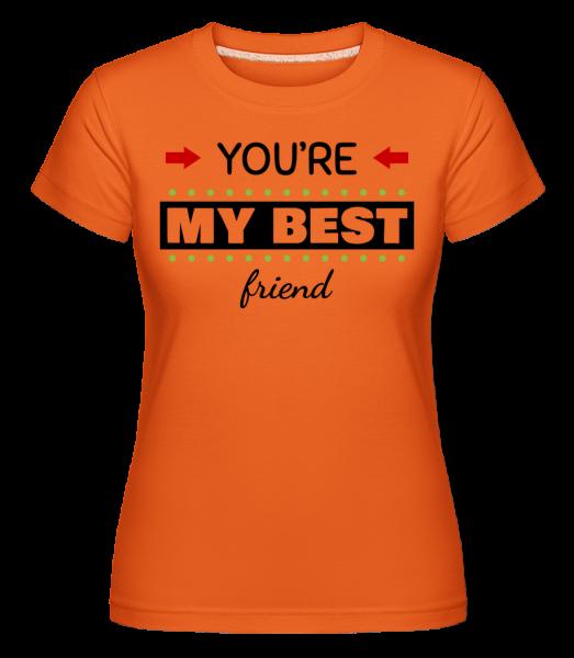 You're My Best Friend - Shirtinator Women's T-Shirt - Orange - Vorn