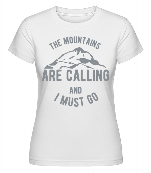 The Mountains Are Calling -  Shirtinator Women's T-Shirt - White - Vorn