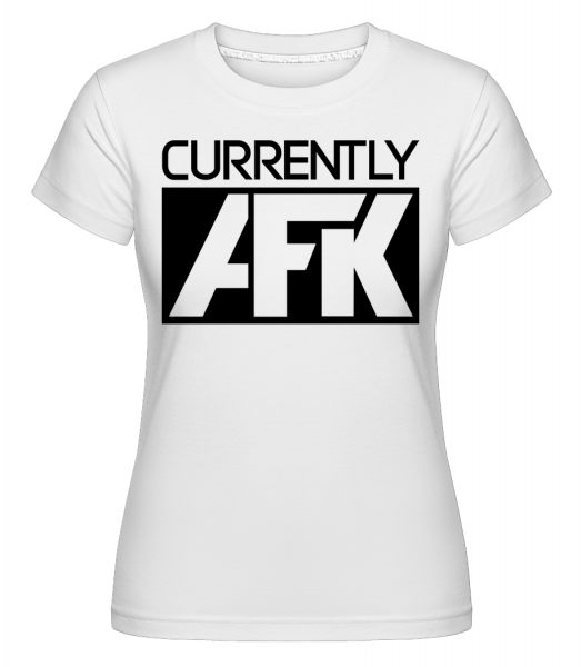 Currently AFK -  Shirtinator Women's T-Shirt - White - Vorn