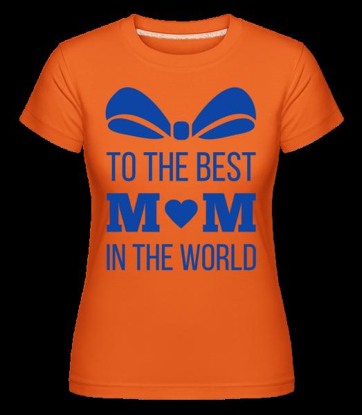 Best Mom In The World -  Shirtinator Women's T-Shirt - Orange - Vorn