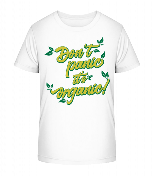 Dont Panic Its Organic - Kid's Premium Bio T-Shirt - White - Vorn