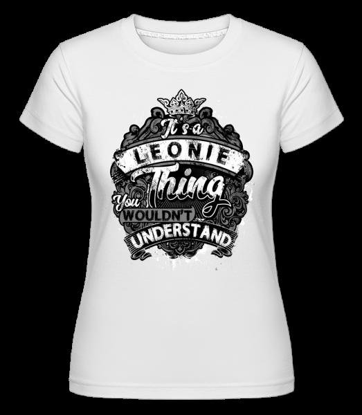 It's A Leonie Thing -  Shirtinator Women's T-Shirt - White - Vorn