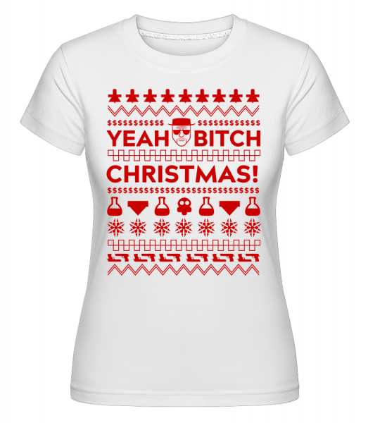 Yeah Bitch Christmas -  Shirtinator Women's T-Shirt - White - Vorn