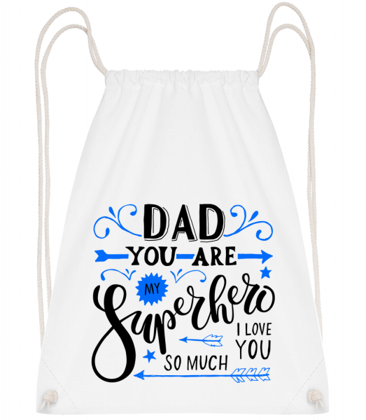Dad You Are My Superhero - Drawstring Backpack - White - Vorn