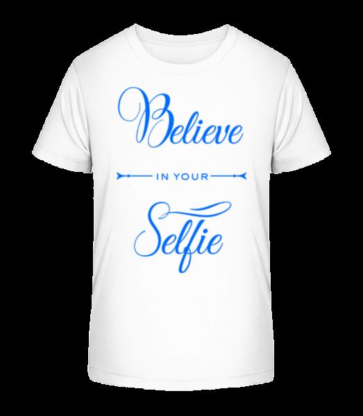 Believe In Your Selfie - Kid's Premium Bio T-Shirt - White - Vorn