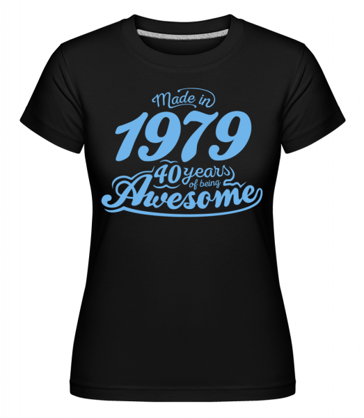 Made In 1979 40 Years Awesome - Shirtinator Women's T-Shirt - Black - Vorn
