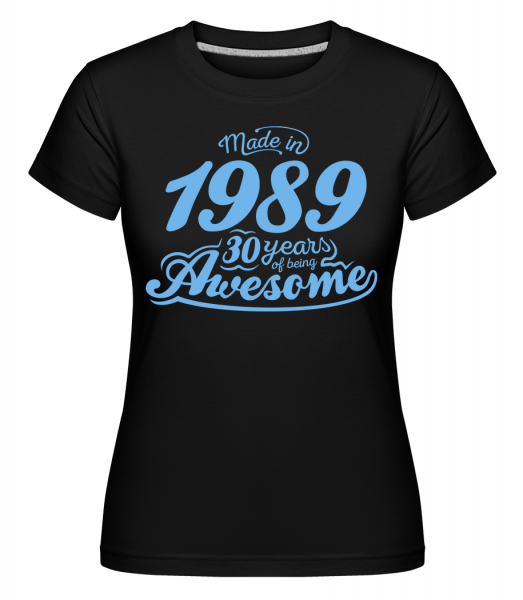 Made In 1989 30 Years Awesome -  Shirtinator Women's T-Shirt - Black - Vorn
