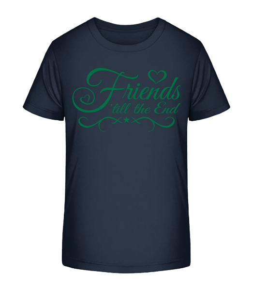 Friends 'Till The End - Kid's Premium Bio T-Shirt - Navy - Vorn
