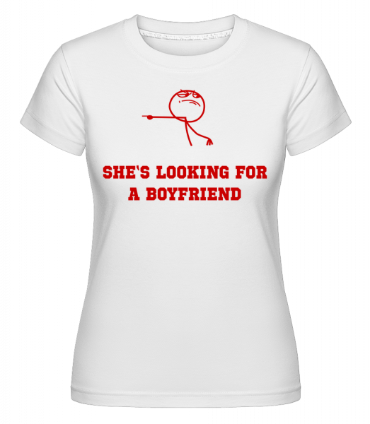She's Looking For A Boyfriend -  Shirtinator Women's T-Shirt - White - Vorn