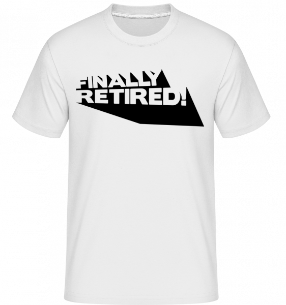 Finally Retired! - Shirtinator Men's T-Shirt - White - Vorn