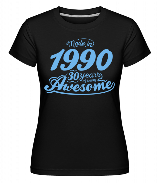 Made In 1990 30 Years Awesome -  Shirtinator Women's T-Shirt - Black - Vorn