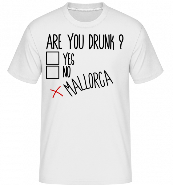 Are You Drunk Mallorca - Shirtinator Men's T-Shirt - White - Vorn