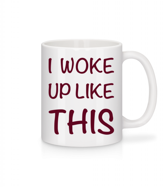 I Woke Up Like This - Mug - White - Vorn