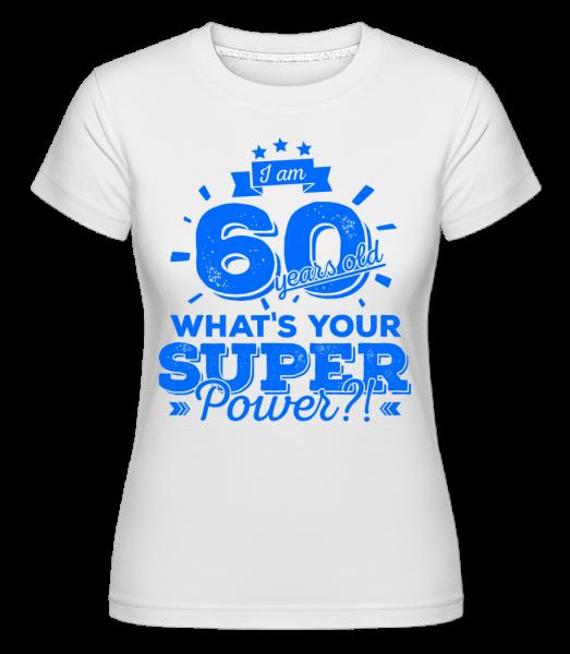 60 Years Super Power -  Shirtinator Women's T-Shirt - White - Vorn