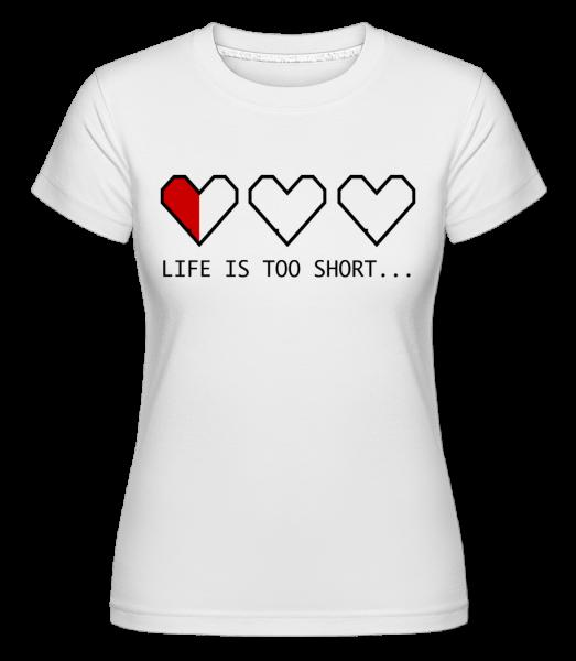 Life Is Too Short - Shirtinator Women's T-Shirt - White - Vorn