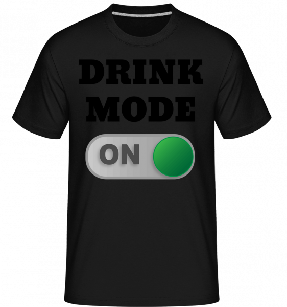 Drink Mode On - Shirtinator Men's T-Shirt - Black - Vorn