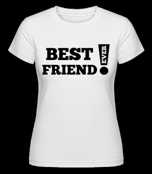 Best Friend Ever! - Shirtinator Women's T-Shirt - White - Vorn