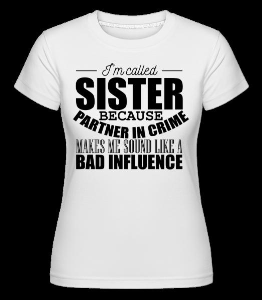 Sister But Partner In Crime -  Shirtinator Women's T-Shirt - White - Vorn