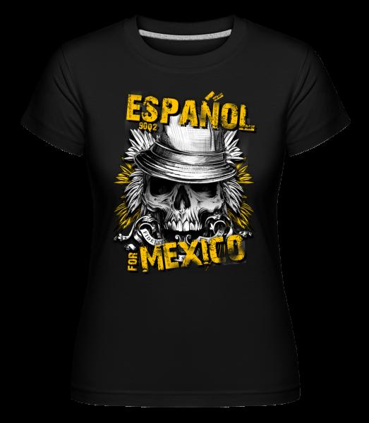 Español For Mexico - Shirtinator Women's T-Shirt - Black - Vorn
