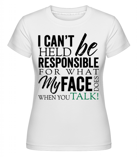 What My Face Does - Shirtinator Women's T-Shirt - White - Vorn