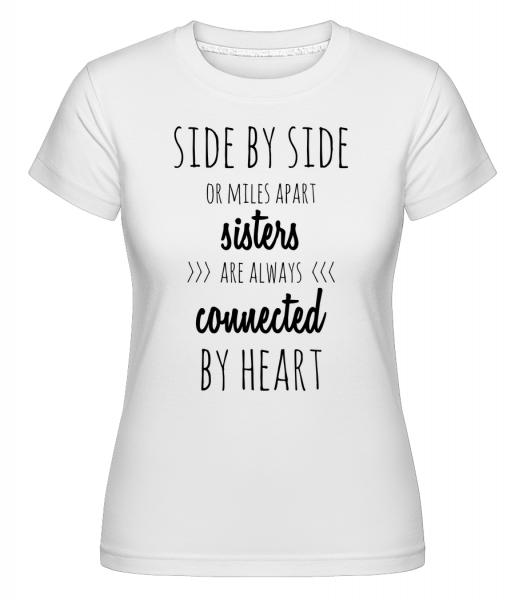 Sisters Are Always Connected -  Shirtinator Women's T-Shirt - White - Vorn