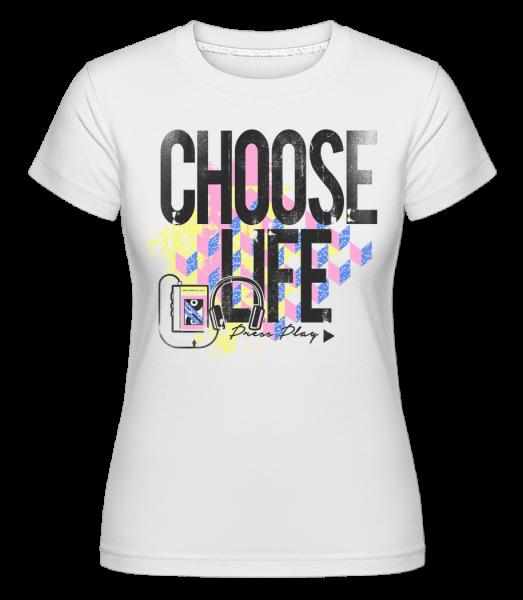 Choose Life - Shirtinator Women's T-Shirt - White - Vorn