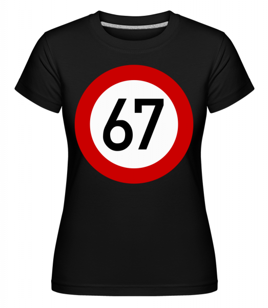 67 Birthday Sign -  Shirtinator Women's T-Shirt - Black - Vorn