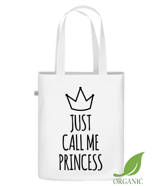 "Just Call Me Princess - Organic ""Earth Positive"" tote bag - White - Vorn"