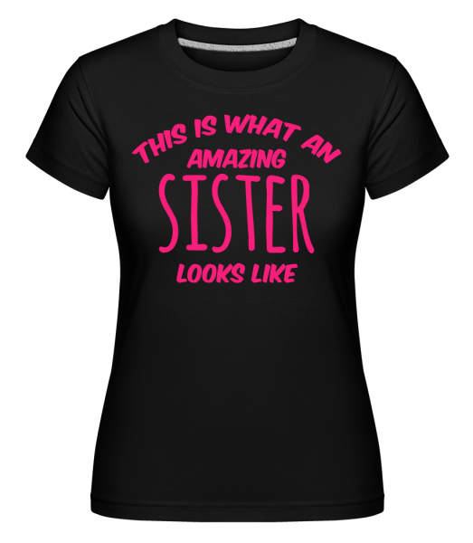 Amazing Sister Looks Like -  Shirtinator Women's T-Shirt - Black - Vorn