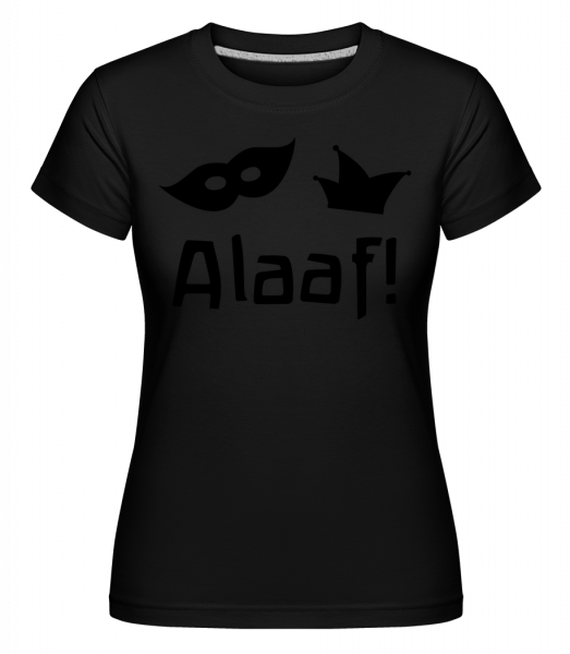 Alaaf! - Shirtinator Women's T-Shirt - Black - Vorn