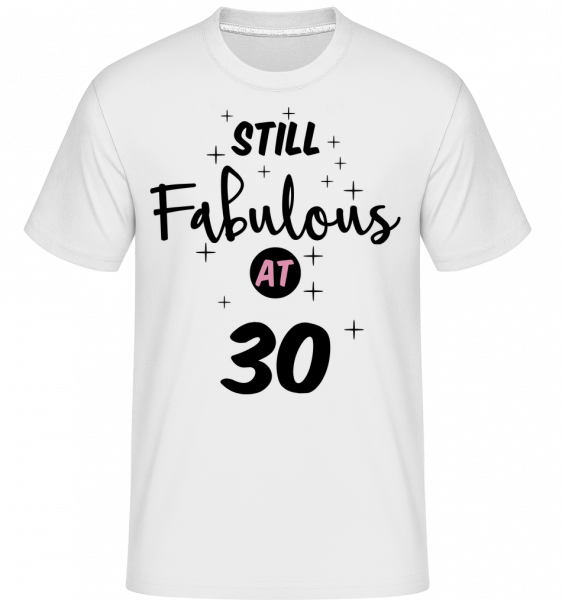 Still Fabulous At 30 -  Shirtinator Men's T-Shirt - White - Vorn