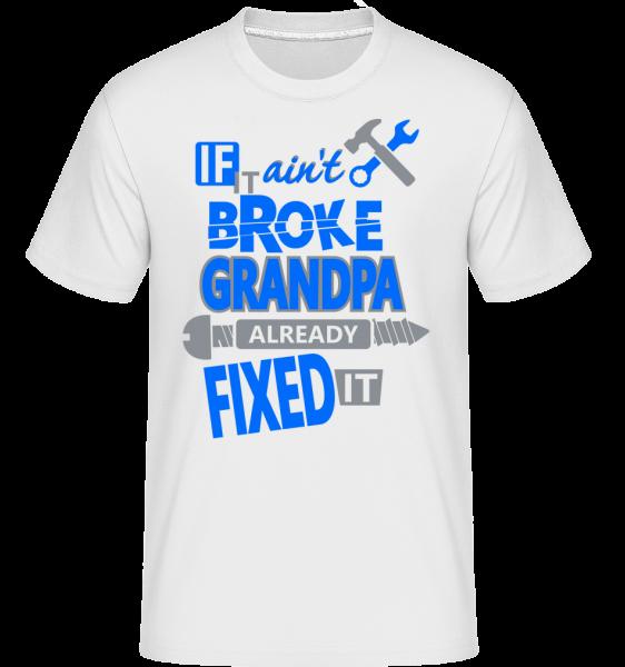 Grandpa Fixed It -  Shirtinator Men's T-Shirt - White - Vorn