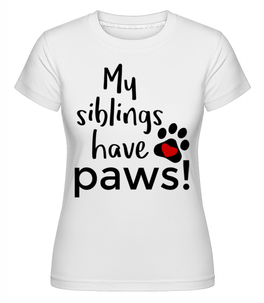 My Siblings Have Paws - Shirtinator Women's T-Shirt - White - Vorn