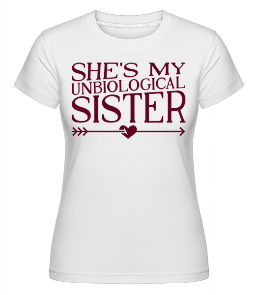 Unbiological Sister -  Shirtinator Women's T-Shirt - White - Vorn