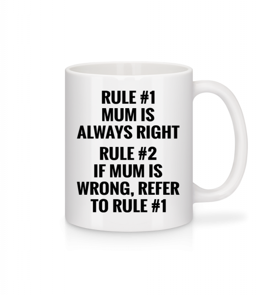 Mum Is Always Right - Mug - White - Vorn