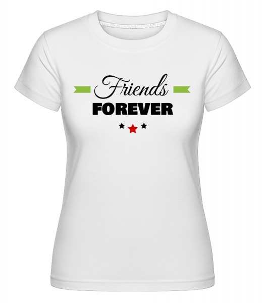Friends Forever - Shirtinator Women's T-Shirt - White - Vorn