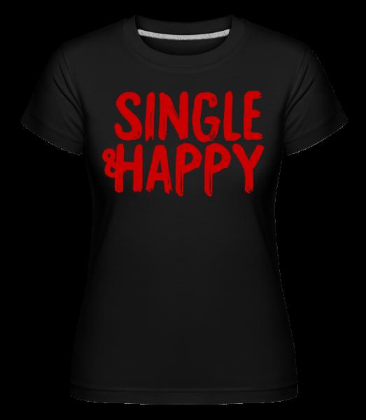 Single & Happy -  Shirtinator Women's T-Shirt - Black - Vorn