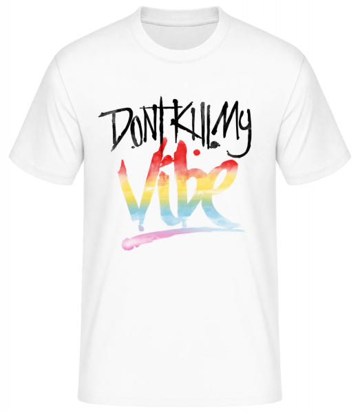 Don't Kill My Vibe - Men's Basic T-Shirt - White - Vorn
