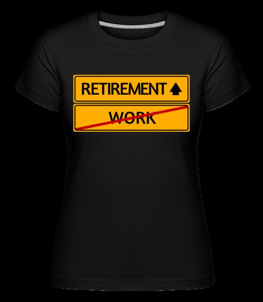 Retirement Sign -  Shirtinator Women's T-Shirt - Black - Vorn