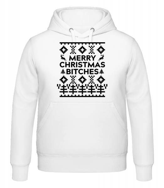 Merry Christmas Bitches - Hoodie - White - Vorn