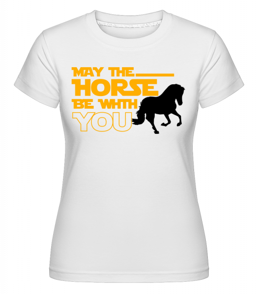 May The Horse Be With You -  Shirtinator Women's T-Shirt - White - Vorn