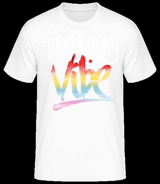 Don't Kill My Vibe - Men's Basic T-Shirt - White - Vorn